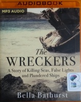 The Wreckers - A Story of Killing Seas, False Lights and Plundered Ships written by Bella Bathurst performed by Rebecca Crankshaw on MP3 CD (Unabridged)