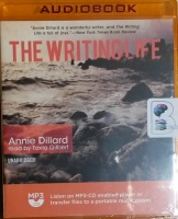 The Writing Life written by Annie Dillard performed by Tavia Gilbert on MP3 CD (Unabridged)