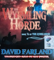 The Wyrmling Horde - Book VII of The Runelords written by David Farland performed by Ray Porter on CD (Unabridged)
