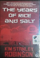 The Years of Rice and Salt written by Kim Stanley Robinson performed by Bronson Pinchot on MP3 CD (Unabridged)