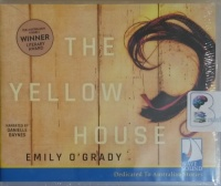 The Yellow House written by Emily O'Grady performed by Danielle Baynes on CD (Unabridged)