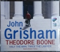 Theodore Boone - Half the Man, Twice the Lawyer written by John Grisham performed by Richard Thomas on CD (Unabridged)