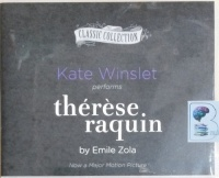 Therese Raquin written by Emile Zola performed by Kate Winslet on CD (Unabridged)