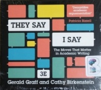 They Say, I Say - The Moves that Matter in Academic Writing written by Gerald Graff and Cathy Birkenstein performed by Cyndee Maxwell and Tony Craine on CD (Unabridged)