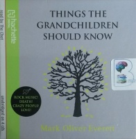 Things the Grandchildren Should Know written by Mark Oliver Everett performed by The Chet on CD (Unabridged)