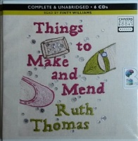 Things to Make and Mend written by Ruth Thomas performed by Finty Williams on CD (Unabridged)