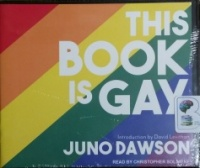 This Book is Gay written by Juno Dawson performed by Christopher Solimene on CD (Unabridged)