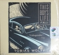 This Boy's Life - A Memoir written by Tobias Wolff performed by Oliver Wyman on CD (Unabridged)
