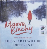 This Year Will Be Different written by Maeve Binchy performed by Kate Binchy on Audio CD (Unabridged)