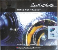 Three Act Tragedy written by Agatha Christie performed by Hugh Fraser on CD (Unabridged)