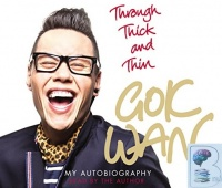 Through Thick and Thin written by Gok Wan performed by Gok Wan on CD (Abridged)