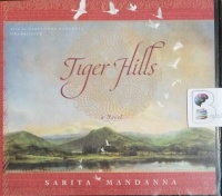 Tiger Hills written by Sarita Mandanna performed by Cassandra Campbell on Audio CD (Unabridged)