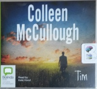 Tim written by Colleen McCullough performed by Kate Hood on CD (Unabridged)