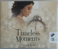Timeless Moments written by Michelle Kidd performed by Megan Tusing on CD (Unabridged)
