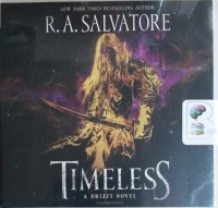 Timeless written by R.A. Salvatore performed by Victor Bavine on CD (Unabridged)