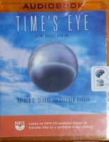 Time's Eye - A Time Odyssey Book One written by Arthur C. Clarke and Stephen Baxter performed by John Lee on MP3 CD (Unabridged)