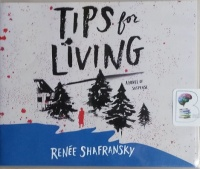 Tips for Living written by Renee Shafransky performed by Susan Bennett on CD (Unabridged)