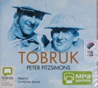 Tobruk written by Peter Fitzsimons performed by Humphrey Bower on MP3 CD (Unabridged)