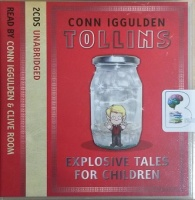 Tollins - Explosive Tales for Children written by Conn Iggulden performed by Conn Iggulden and Clive Room on CD (Unabridged)