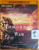Tomorrow War written by J.L. Bourne performed by Kevin T. Collins and Jay Snyder on MP3 CD (Unabridged)