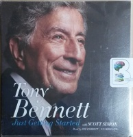 Tony Bennett - Just Getting Started written by Tony Bennett with Scott Simon performed by Joe Barrett on CD (Unabridged)