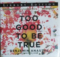 Too Good To Be True written by Benjamin Anastas performed by Tim Lundeen on CD (Unabridged)