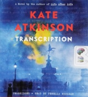 Transcription written by Kate Atkinson performed by Fenella Woolgar on CD (Unabridged)