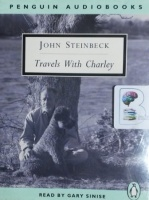 Travels With Charley written by John Steinbeck performed by Gary Sinise on Cassette (Unabridged)