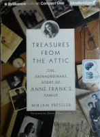 Treasures from the Attic - The Extraordinary Story of Anne Frank's Family written by Mirjam Pressler performed by Sherry Adams Foster on CD (Unabridged)