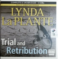 Trial and Retribution written by Lynda La Plante performed by Christian Rodska on CD (Unabridged)