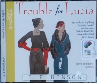 Trouble for Lucia written by E.F. Benson performed by Miriam Margolyes on CD (Abridged)