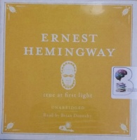 True at First Light written by Ernest Hemingway performed by Brian Dennehy on Audio CD (Unabridged)