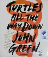 Turtles All The Way Down written by John Green performed by Kate Rudd on CD (Unabridged)