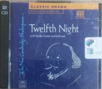 Twelfth Night written by William Shakespeare performed by Stella Gonet, Gerard Murphy and Jonathan Keeble on CD (Unabridged)