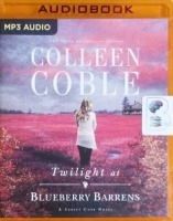 Twilight at Blueberry Barrens written by Colleen Coble performed by Devon O'Day on MP3 CD (Unabridged)