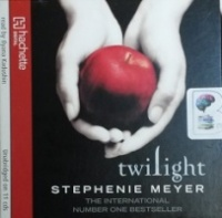 Twilight written by Stephenie Meyer performed by Ilyana Kadushin on CD (Unabridged)