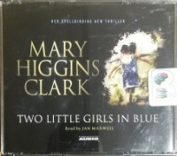 Two Little Girls in Blue written by Mary Higgins Clark performed by Jan Maxwell on CD (Abridged)