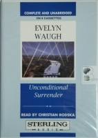Unconditional Surrender written by Evelyn Waugh performed by Christian Rodska on Cassette (Unabridged)