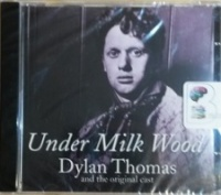 Under Milk Wood written by Dylan Thomas performed by Dylan Thomas and Original Cast on CD (Unabridged)