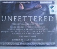 Unfettered - Tales by the Masters of Fantasy written by Masters of Fantasy performed by Various Famous Performers on CD (Unabridged)