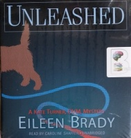 Unleashed - A Kate Turner Mystery written by Eileen Brady performed by Caroline Shaffer on CD (Unabridged)