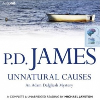 Unnatural Causes written by P.D. James performed by Michael Jayston on CD (Unabridged)