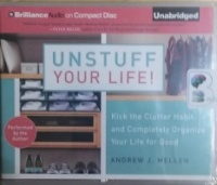 Unstuff Your Life! written by Andrew J Mellen performed by Andrew J Mellen on CD (Unabridged)