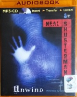 Unwind - What if Your Parents Could Unwind You? written by Neal Shusterman performed by Luke Daniels on MP3 CD (Unabridged)