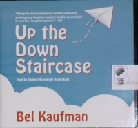 Up The Down Staircase written by Bel Kaufman performed by Barbara Rosenblat on CD (Unabridged)
