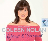 Upfront and Personal written by Coleen Nolan performed by Coleen Nolan on CD (Abridged)