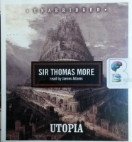 Utopia written by Sir Thomas More performed by James Adams on CD (Unabridged)