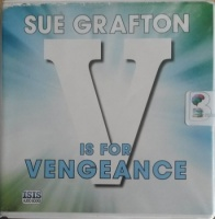 V is for Vengeance written by Sue Grafton performed by Liza Ross on Audio CD (Unabridged)
