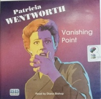 Vanishing Point written by Patricia Wentworth performed by Diana Bishop on Audio CD (Unabridged)