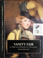 Vanity Fair written by William Makepeace Thackeray performed by John Castle on Cassette (Unabridged)